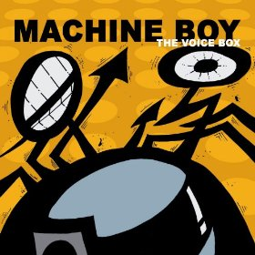 Machine Boy The Voice Box